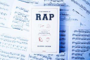 Le dictionnaire du rap d'Olivier Cachin